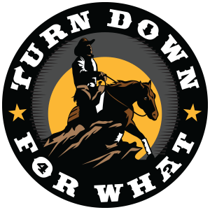 Turn Down For What Reining Horse Logo